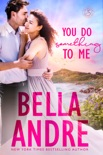 You Do Something to Me (New York Sullivans) book summary, reviews and downlod