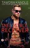 Ineligible Receiver book summary, reviews and downlod