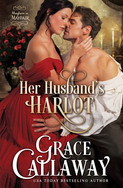 Her Husband's Harlot by Grace Callaway Book Summary, Reviews and E-Book Download