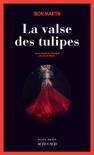 La Valse des tulipes resumen del libro