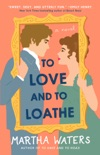 To Love and to Loathe book summary, reviews and download