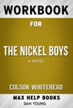 The Nickel Boysby Colson Whitehead (Max Help Workbooks) book summary, reviews and downlod