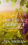 Life is a Cabernet: A Wine Country Novella book summary, reviews and download