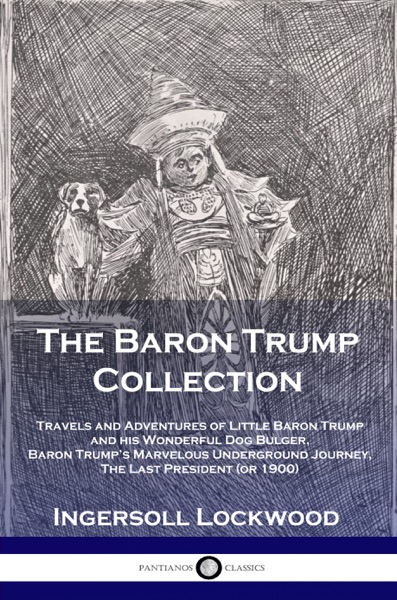 The Baron Trump Collection by Ingersoll Lockwood Book Summary, Reviews and E-Book Download