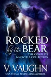 Rocked by the Bear Complete Novella Collection book summary, reviews and downlod