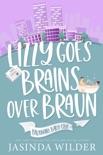 Lizzy Goes Brains Over Braun book summary, reviews and downlod