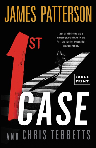 1st Case by James Patterson & Chris Tebbetts Book Summary, Reviews and E-Book Download