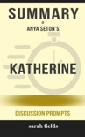 Katherine by Anya Seton (Discussion Prompts) book summary, reviews and downlod
