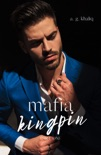 Mafia Kingpin: Part 1. A Dark, Thrilling Organized Crime Romance set in Birmingham book summary, reviews and download