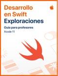 Desarrollo en Swift:Exploraciones - Guía para profesores book summary, reviews and downlod