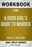 A Good Girl's Guide to Murder by Holly Jackson (Max Help Workbooks) book summary, reviews and downlod