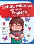 Schau mich an Ich lerne Englisch: Für die Altersgruppe 3-6 Jahre