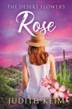The Desert Flowers - Rose book summary, reviews and downlod