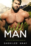 Wild Man (The Smith Brothers, #2) book summary, reviews and downlod