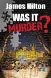 Was It Murder? book summary, reviews and downlod
