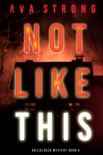 Not Like This (An Ilse Beck FBI Suspense Thriller—Book 4) book summary, reviews and downlod