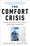 The Comfort Crisis book summary, reviews and download