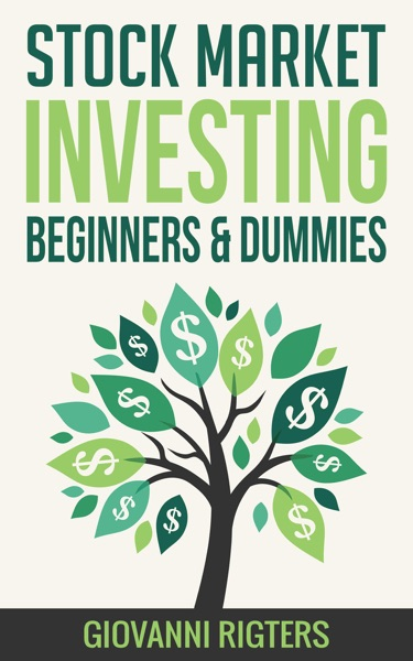 Stock Market Investing for Beginners & Dummies by Giovanni Rigters Book Summary, Reviews and E-Book Download
