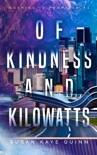 Of Kindness and Kilowatts book summary, reviews and downlod