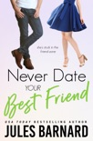 Never Date Your Best Friend book summary, reviews and download