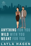 Anything For You, Wild With You, Meant For You book summary, reviews and downlod