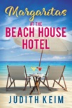 Margaritas at The Beach House Hotel book summary, reviews and downlod