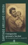 Consagración personal a San José book summary, reviews and downlod