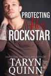 Protecting His Rockstar book summary, reviews and downlod