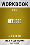 Refugee Hardcover by Alan Gratz (Max Help Workbooks) book summary, reviews and downlod