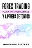 Forex Trading Para Principiantes Y A Prueba De Tontos resumen del libro