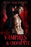 Vampires & Chocolate Box Set book summary, reviews and downlod