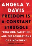 Freedom Is a Constant Struggle book summary, reviews and download