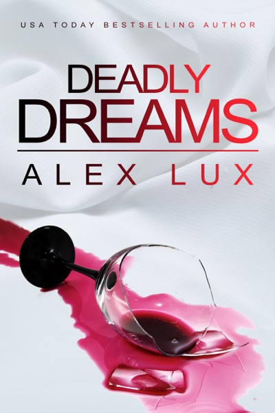 Deadly Dreams by Alex Lux Book Summary, Reviews and E-Book Download