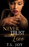 Never Trust The One You Love: Book 1 book summary, reviews and download