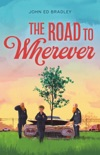 The Road to Wherever book summary, reviews and download