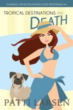 Tropical Destinations and Death book summary, reviews and downlod