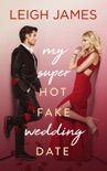 My Super Hot Fake Wedding Date book summary, reviews and downlod