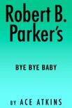 Robert B. Parker's Bye Bye Baby book summary, reviews and downlod