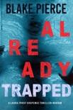 Already Trapped (A Laura Frost FBI Suspense Thriller—Book 3) e-book Download