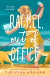 Rachel, Out of Office book summary, reviews and download