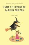 Emma y el hechizo de la bruja Burlona book summary, reviews and download