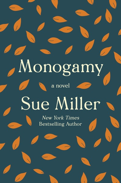 Monogamy by Sue Miller Book Summary, Reviews and E-Book Download