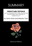 SUMMARY - Predictable Revenue: Turn Your Business Into a Sales Machine with the $100 Million Best Practices of Salesforce.com by Aaron Ross and Marylou Tyler book summary, reviews and downlod