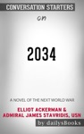 2034: A Novel of the Next World War by Elliot Ackerman & Admiral James Stavridis, USN: Conversation Starters