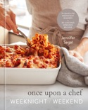 Once Upon a Chef: Weeknight/Weekend book summary, reviews and download