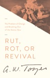Rut, Rot or Revival book summary, reviews and download