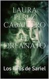 El orfanato 1, Los hijos de Sariel book summary, reviews and download