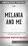Melania and Me: The Rise and Fall of My Friendship with the First Lady by Stephanie Winston Wolkoff: Conversation Starters book summary, reviews and downlod