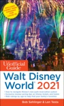 The Unofficial Guide to Walt Disney World 2021 book summary, reviews and download