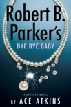 Robert B. Parker's Bye Bye Baby book summary, reviews and download